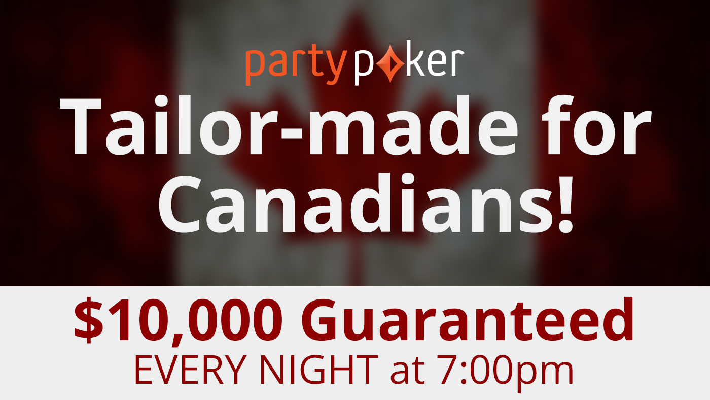 Evenings on partypoker are now tailor-made for Canadians!