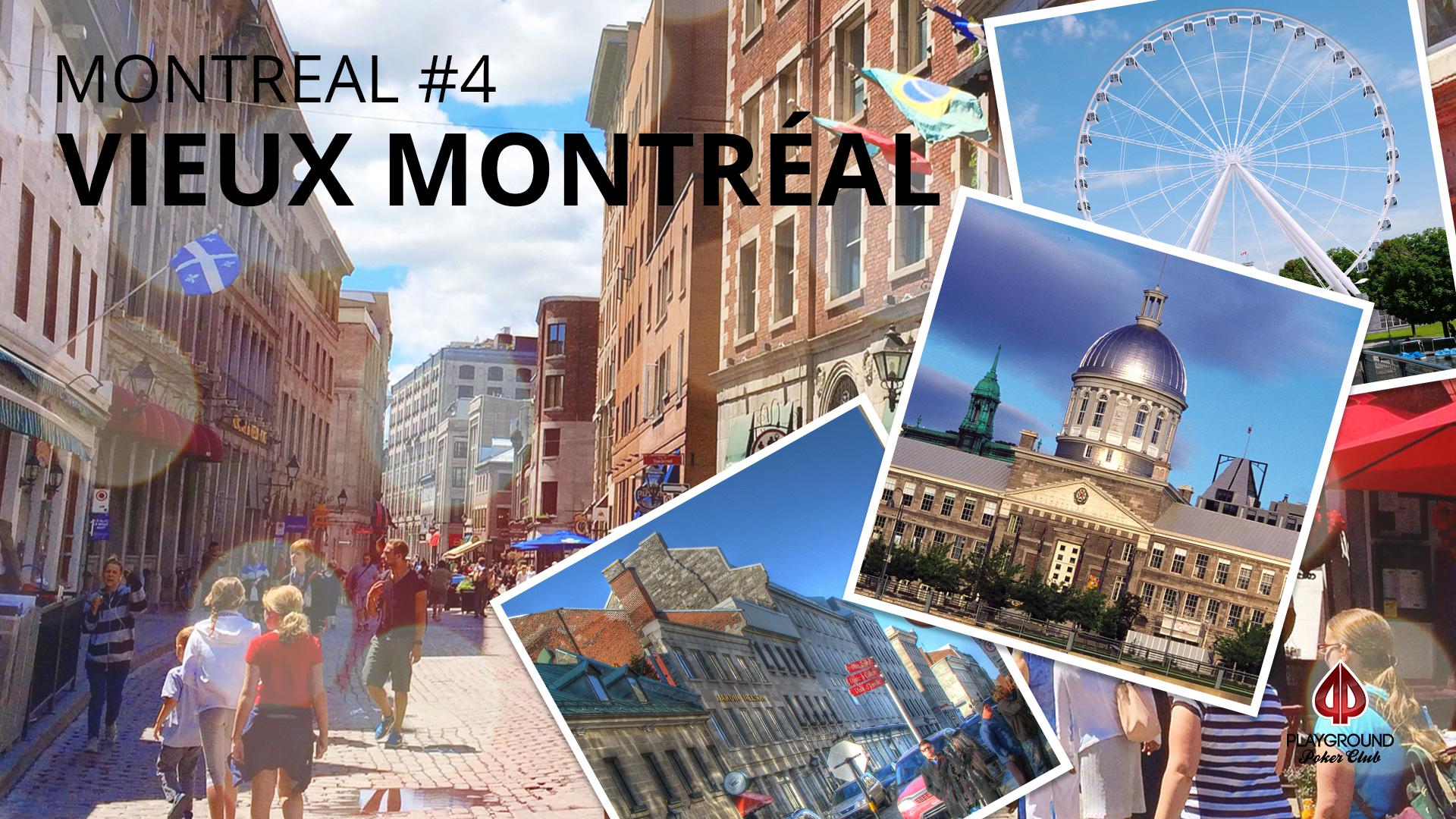 En 4e place sur notre Top 10: Le Vieux-Montréal