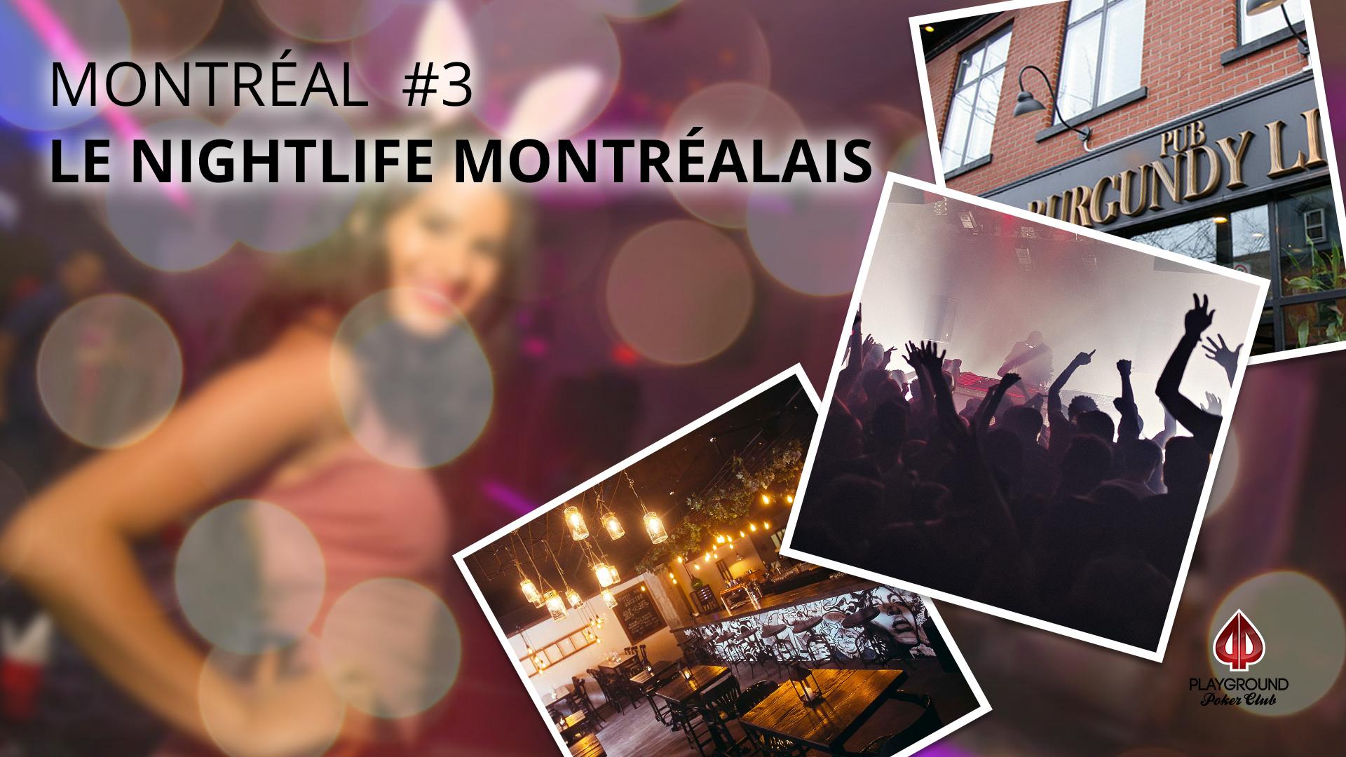 En 3e place sur notre Top 10: Le nightlife montréalais