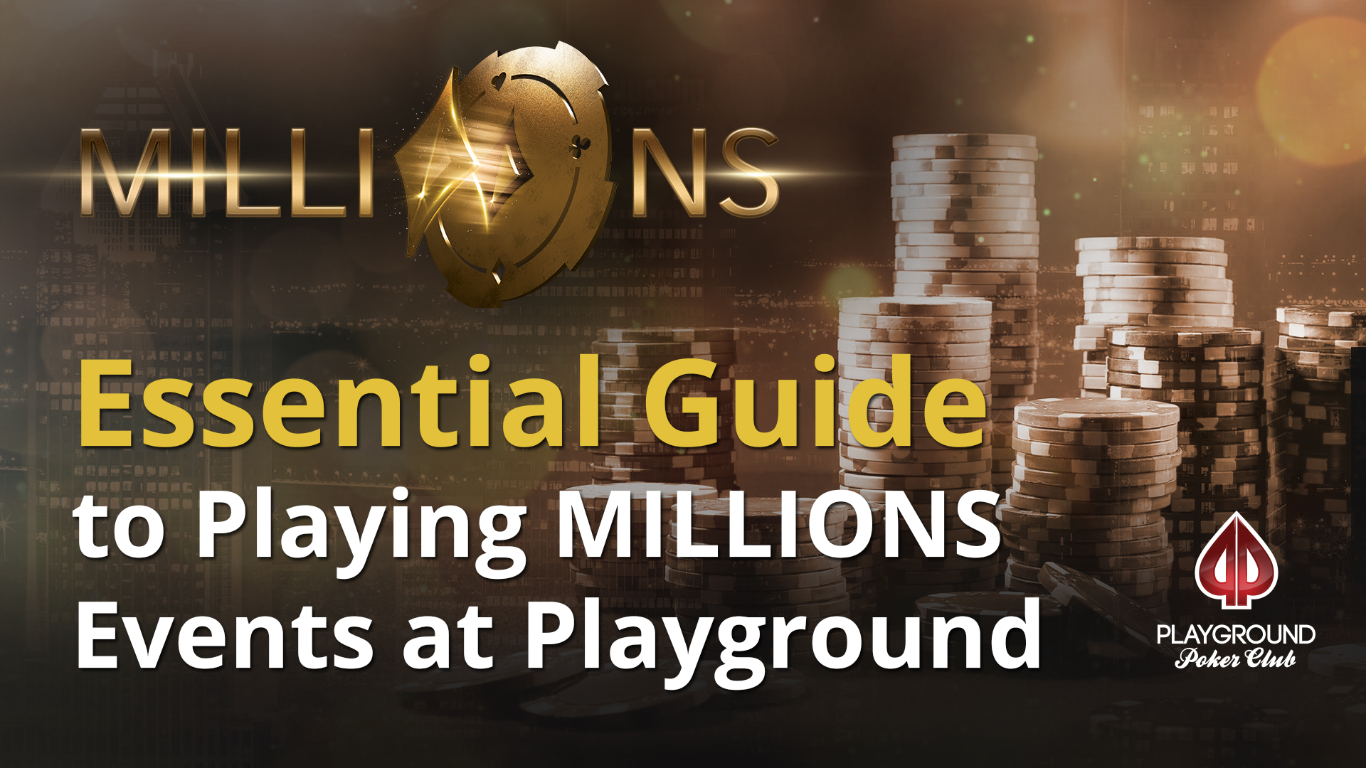 Essential Guide to Playing MILLIONS Events at Playground