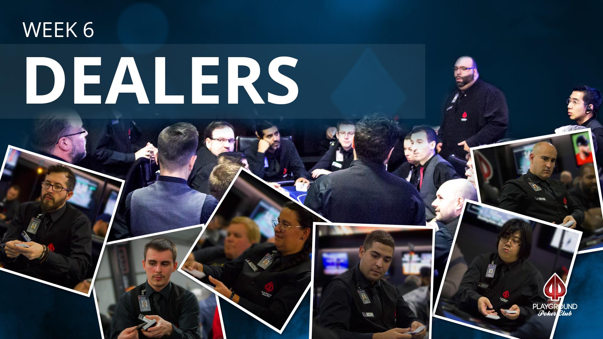 Week 6 – Dealers