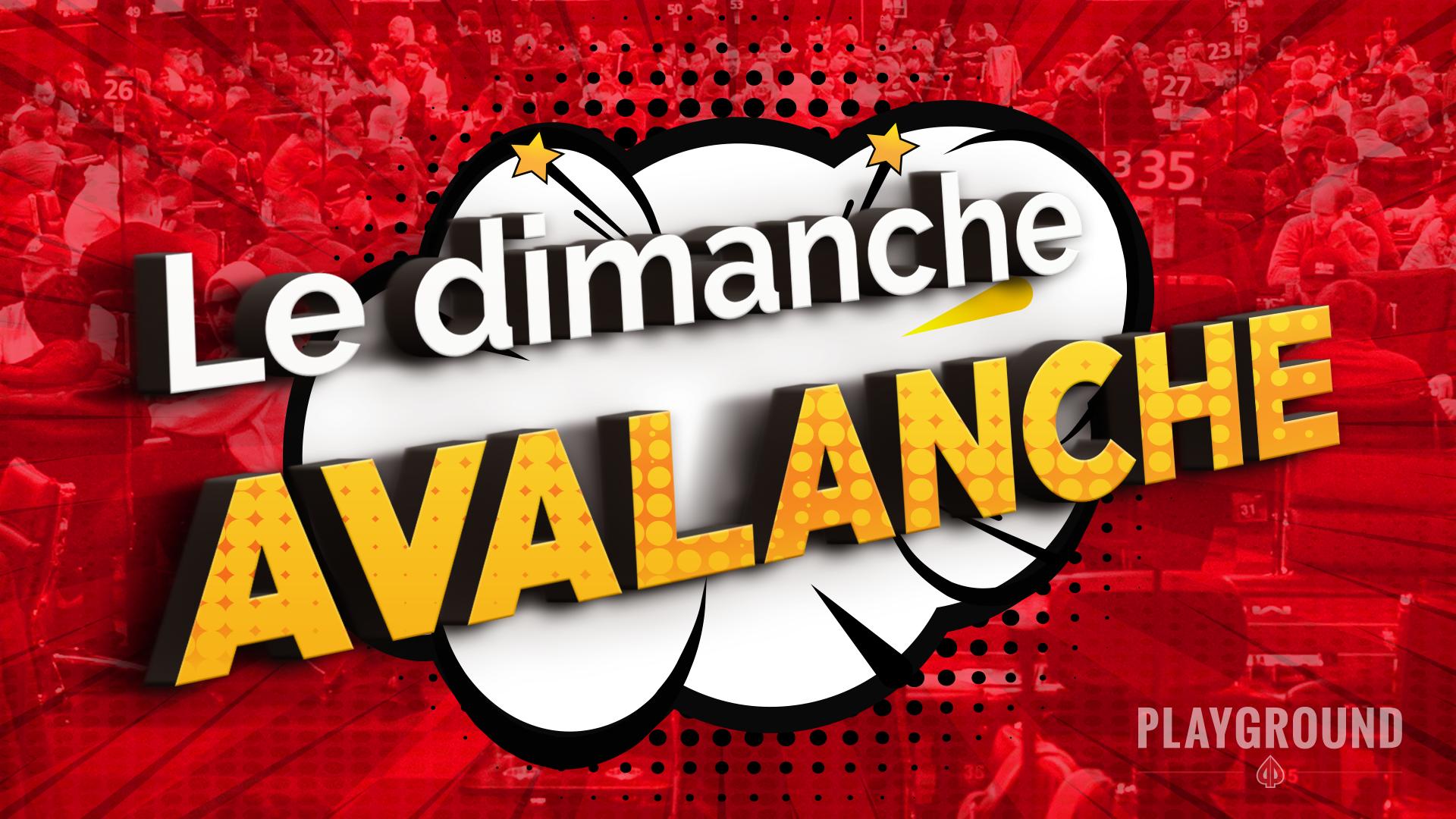 Le Dimanche Avalanche: une promotion monstrueuse!
