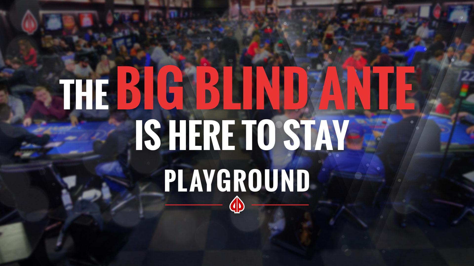 The big blind ante is here to stay!