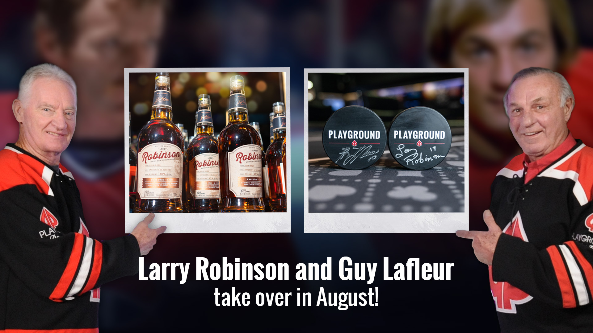 Larry Robinson and Guy Lafleur take over in August!