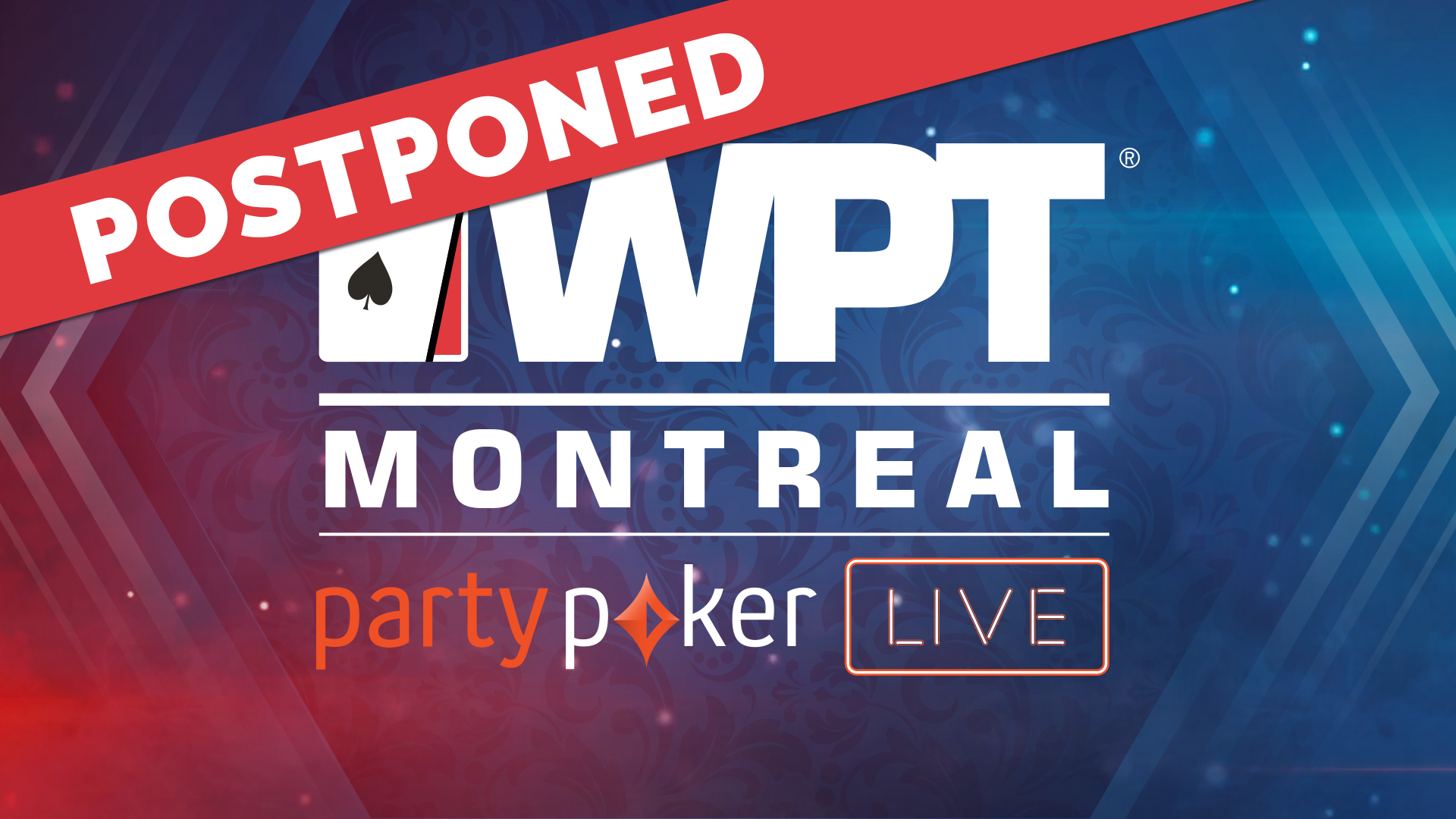 The WPT Montreal is postponed